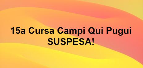 15a Cursa Campi Qui Pugui SUSPESA!